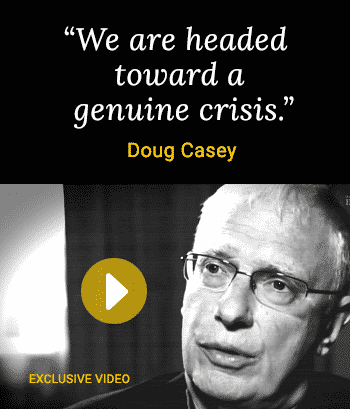 Doug Casey:We are heading towards genuine crisis